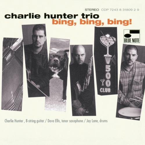 Charlie Hunter Bing Bing Bing!