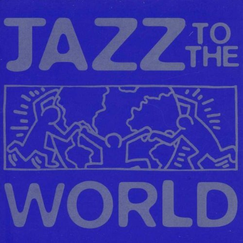 Jazz To The World Jazz To The World Alpert Lorber Reeves Rawls Koz Fourplay Clarke Hancock Elias