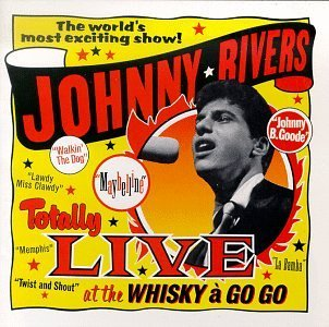 Johnny Rivers Live At The Whiskey A Go Go