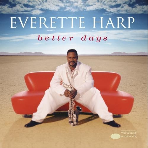 Everette Harp Better Days