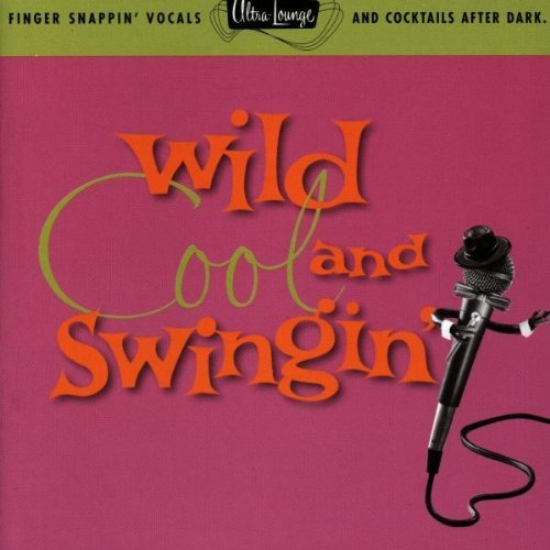 Ultra Lounge Vol. 5 Wild Cool & Swingin' Rawls Newton Darin Martin Cole Ultra Lounge