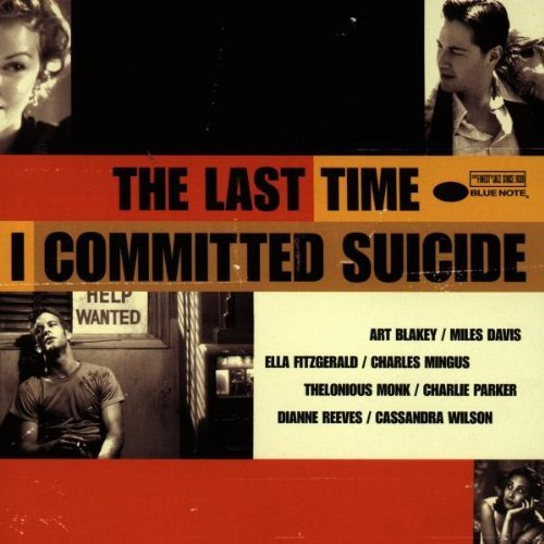 Last Time I Committed Suicide Soundtrack Blakey Davis Fitzgerald Mingus Monk Parker Reeves Wilson
