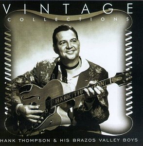 Hank & His Brazos Val Thompson Vintage Collections Series