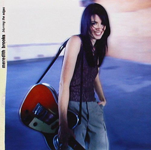 Meredith Brooks Blurring The Edges