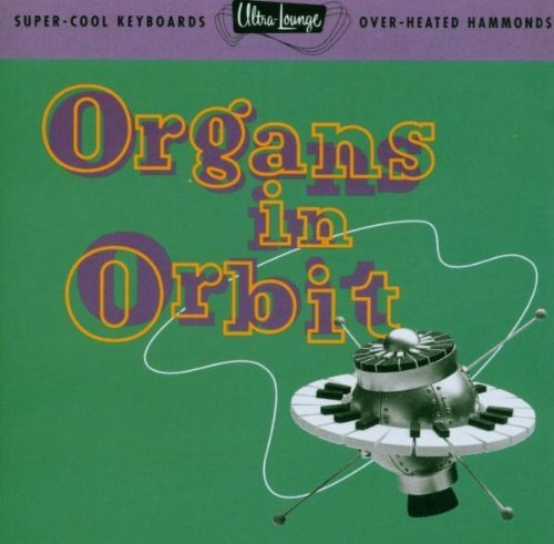 Ultra Lounge Vol. 11 Organs In Orbit Mclain Davis Wanderley Buckner Ultra Lounge