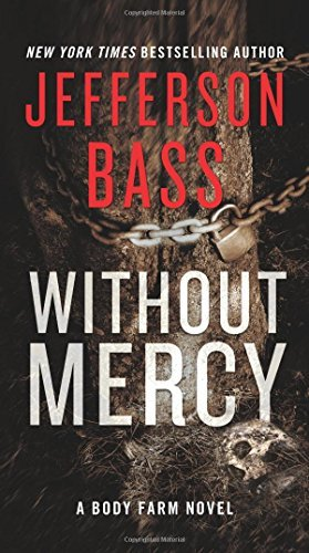 Jefferson Bass Without Mercy A Body Farm Novel