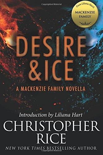 Christopher Rice Desire & Ice A Mackenzie Family Novella