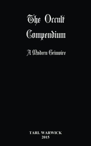 Tarl Warwick The Occult Compendium A Modern Grimoire