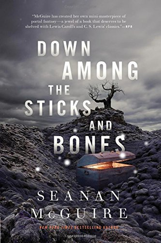 Seanan Mcguire Down Among The Sticks And Bones