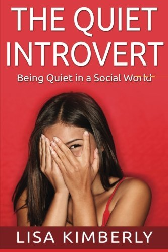 Lisa Kimberly The Quiet Introvert Being Quiet In A Social World