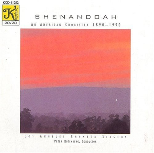 Los Angeles Chamber Singers Shenandoah An American Chorist Los Angeles Chamber Singers Rutenberg