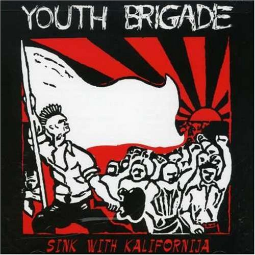 Youth Brigade Sink With Kalifornia Sink With Kalifornia