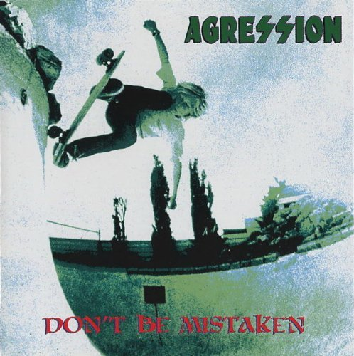 Agression Don't Be Mistaken Don't Be Mistaken
