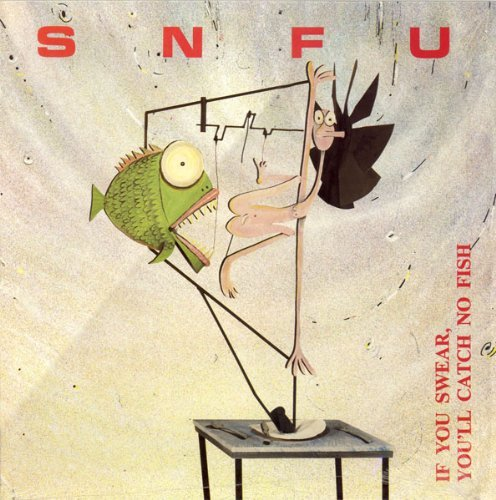 Snfu If You Swear You'll Catch No F If You Swear You'll Catch No F