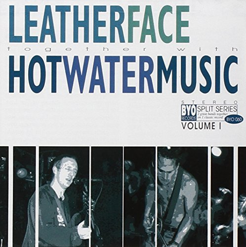 Hot Water Music Leatherface Vol. 1 Byo Split Series Vol. 1 Byo Split Series