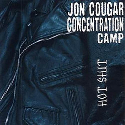 Jon Cougar Concentration Camp Hot Shit