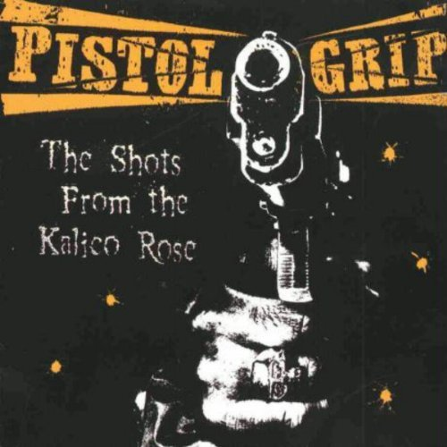 Pistol Grip Shots From The Kalico Rose
