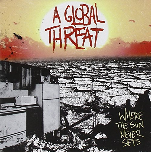 Global Threat Where The Sun Never Sets