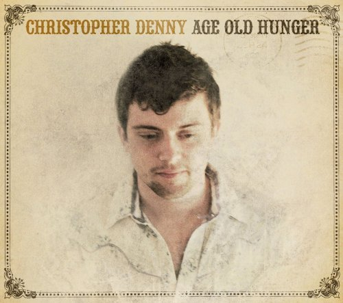 Christopher Denny Age Old Hunger Digipak
