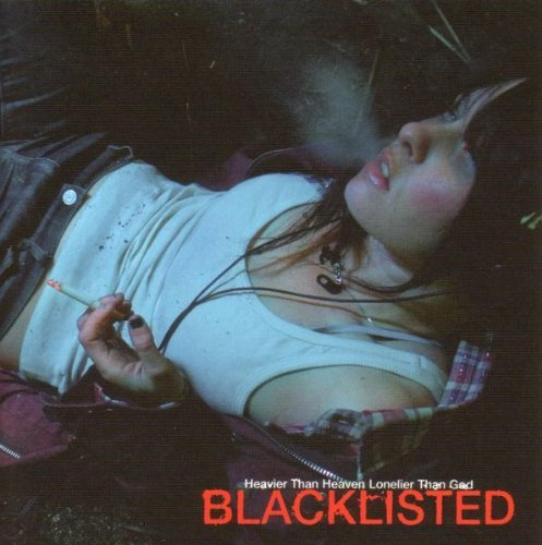 Blacklisted Heavier Than Heaven Lonelier T