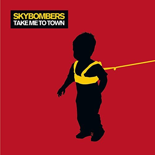 Skybombers Take Me To Town