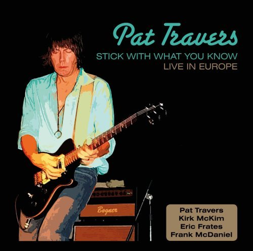 Pat Travers Stick With What You Know Live