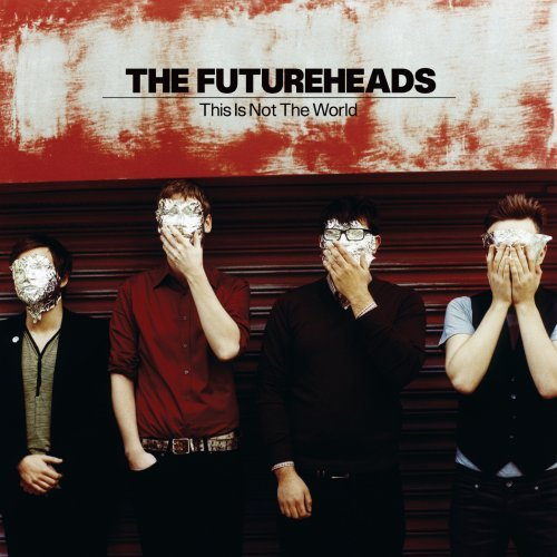 Futureheads This Is Not For The World