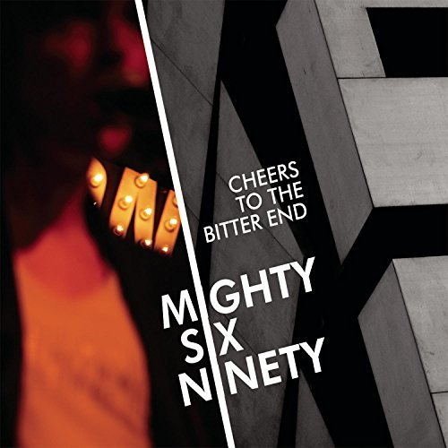 Mighty Six Nent Cheers To The Bitter End