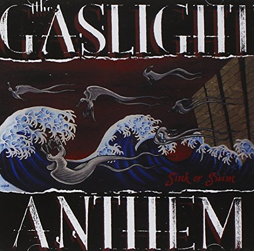 Gaslight Anthem Sink Or Swim
