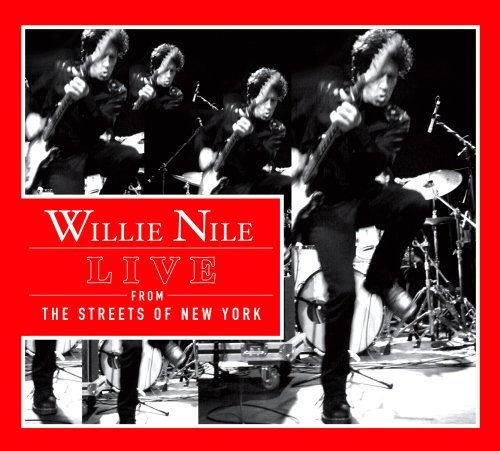 Willie Nile Live From The Streets Of New Y