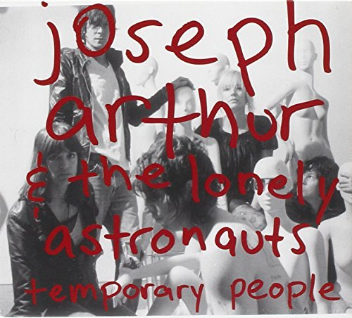 Joseph & The Lonely Ast Arthur Temporary People