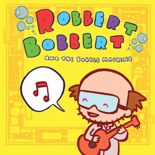 Robbert Bobbert & The Bubble M Robbert Bobbert The Bubble Mac
