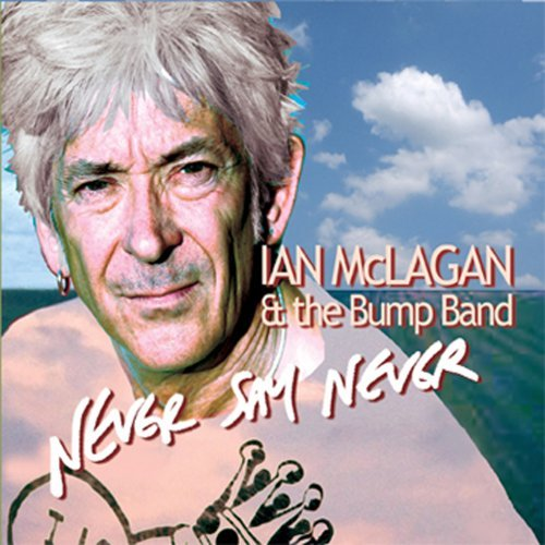 Ian & The Bump Band Mclagan Never Say Never
