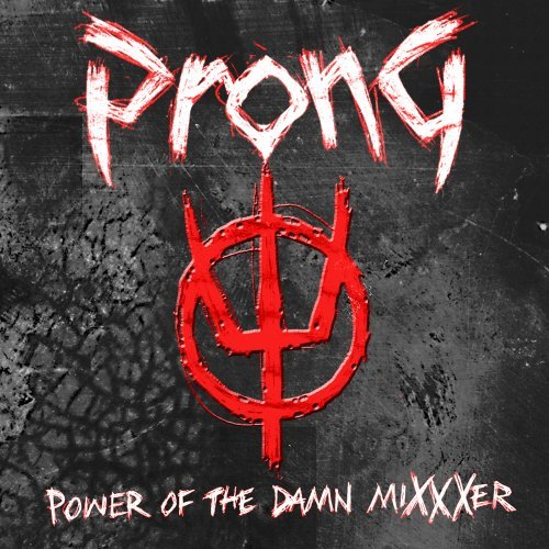 Prong Power Of The Damn Mixxxer