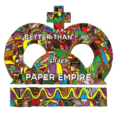 Better Than Ezra Paper Empire