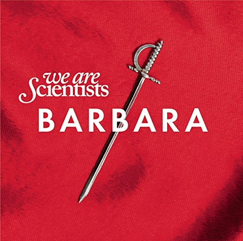 We Are Scientists Barbara