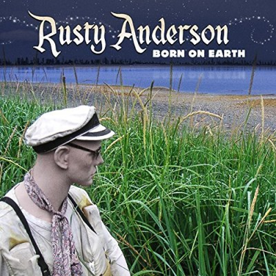 Rusty Anderson Born On Earth