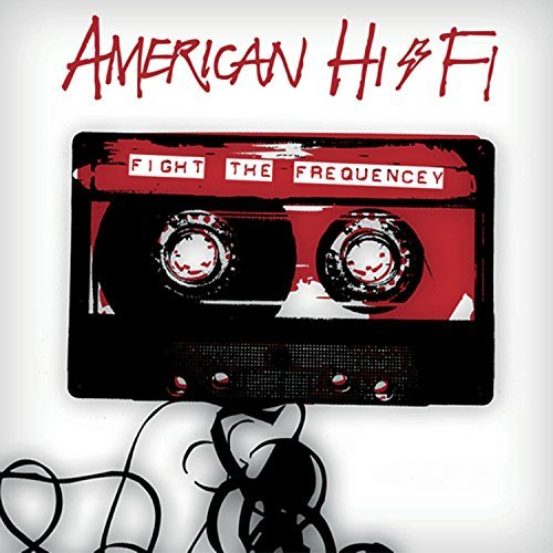 American Hi Fi Fight The Frequency