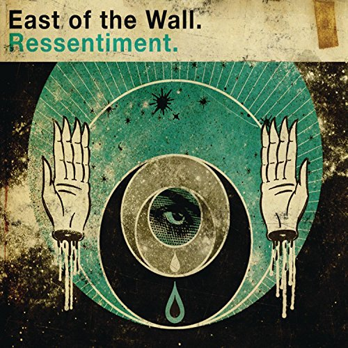 East Of The Wall Ressentiment