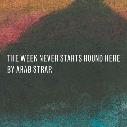 Arab Strap Week Never Starts Around Here