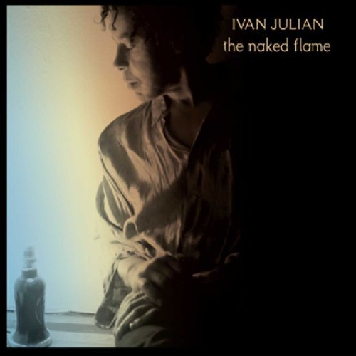Ivan Julian Naked Flame