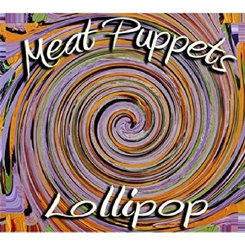 Meat Puppets Lollipop