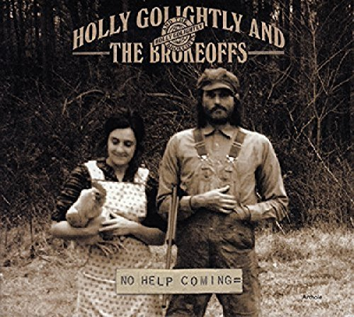 Holly & The Brokeoff Golightly No Help Coming