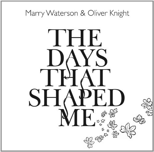 Waterson.Marry & Oliver Knight Days That Shaped Me