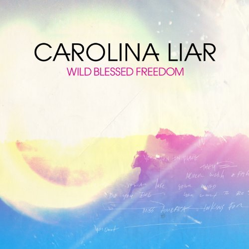 Carolina Liar Wild Blessed Freedom