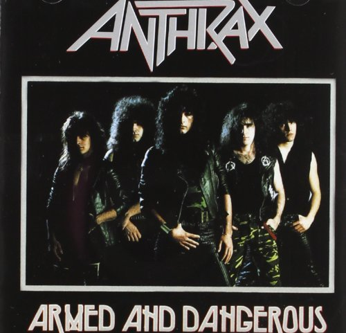 Anthrax Armed & Dangerous