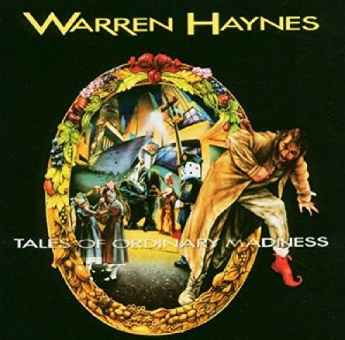 Warren Haynes Tales Of Ordinary Madness