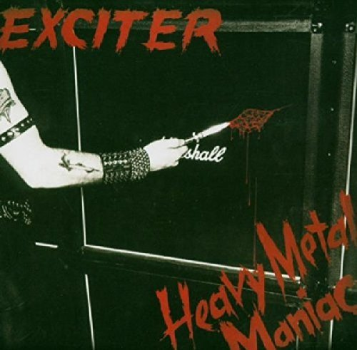 Exciter Heavy Metal Maniac