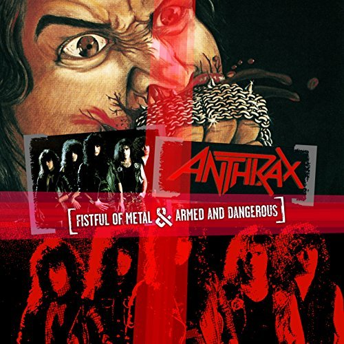 Anthrax Fistful Of Metal Armed & Dange