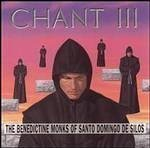Benedictine Monks Of Santo Domingo De Silos Chant Iii